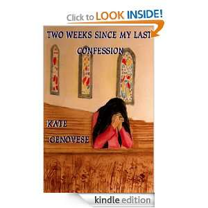 Two Weeks Since My Last Confession: Kate Genovese:  Kindle