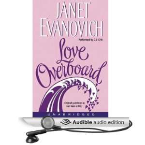 Love Overboard (Audible Audio Edition) Janet Evanovich, C