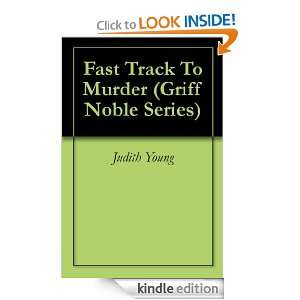 Fast Track To Murder (Griff Noble Series): Judith Young: