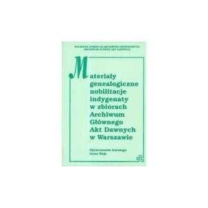 Materiay genealogiczne, nobilitacje, indygenaty w zbiorach Archiwum