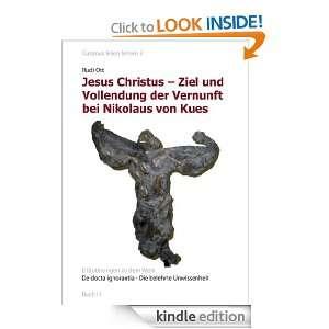 Christus   Ziel und Vollendung der Vernunft bei Nikolaus von Kues