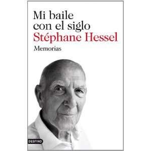 Mi baile con el siglo (9788423345274) Stephane Hessel Books