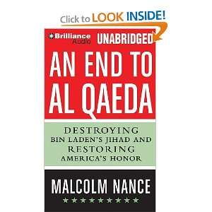 An End to al Qaeda: Destroying Bin Ladens Jihad and