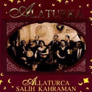 Alaturka / Allaturca: Salih Kahraman: Music