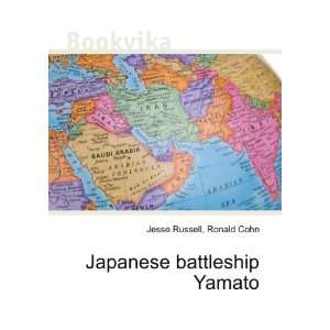 Japanese battleship Yamato Ronald Cohn Jesse Russell