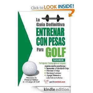 La guía definitiva   Entrenar con pesas para golf (Spanish Edition