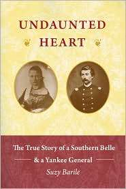 Undaunted Heart The True Love Story of a Southern Belle & a Yankee