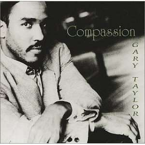 Compassion: Gary Taylor: Music