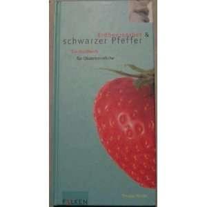 Erdbeersorbet & Schwarzer Pfeffer: Thomas Wieke, Maike Rathert: Books