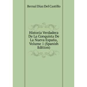 Volume 1 (Spanish Edition): Bernal Díaz Del Castillo: Books