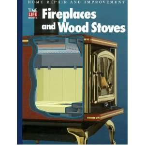 Fireplaces and Wood Stoves (Home Repair and Improvement