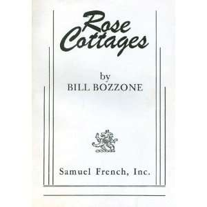 Rose cottages (9780573690082) Bill Bozzone Books
