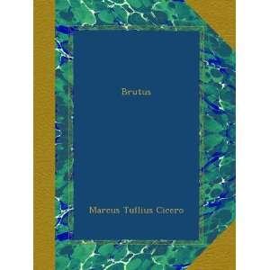 Brutus (German Edition) Marcus Tullius Cicero Books