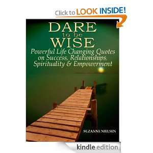 Dare to be Wise: Powerful Life Changing Quotes on Success