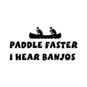 Funny Paddle Faster, I Hear Banjos Deliverance Vinyl Die