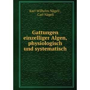 und systematisch: Carl Nägeli Karl Wilhelm Nägeli : Books