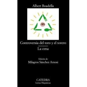 Controversia del toro y el torero & La cena / Controversy of the bull