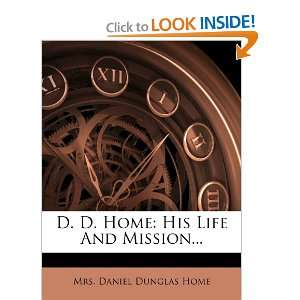 Life And Mission (9781274017253) Mrs. Daniel Dunglas Home Books