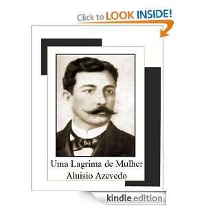 Uma Lágrima de Mulher (Portuguese Edition): Aluísio Azevedo: