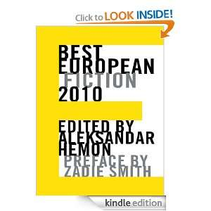 Best European Fiction 2010: Aleksandar Hemon, Zadie Smith: