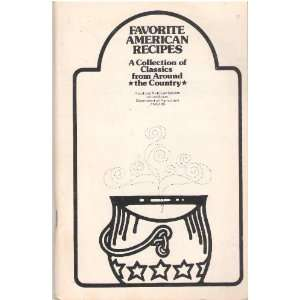 Favorite American Recipes A Collection of Classics from