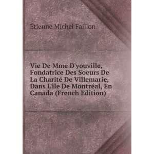 ©al, En Canada (French Edition): Ã?tienne Michel Faillon: Books