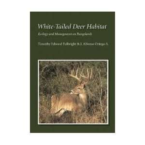 Deer Habitat: Publisher: TAMU Press: Timothy Edward Fulbright: Books