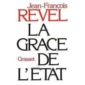 La grace de letat (9782246277415): Revel Jean François