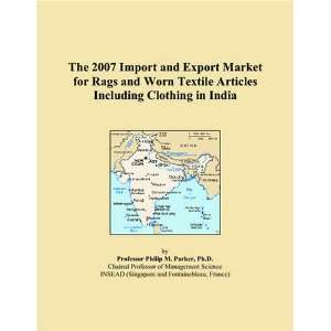 Articles Including Clothing in India (9780497571863) Philip M. Parker