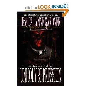 Unholy Repression (9780983377382): Jessica Lynne Gardner: Books