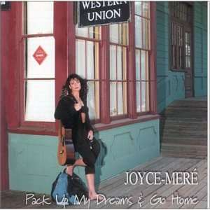 Pack Up My Dreams & Go Home: Joyce Mere Music