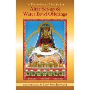 The Preliminary Practice of Altar Set up & Water Bowl Offerings: Lama