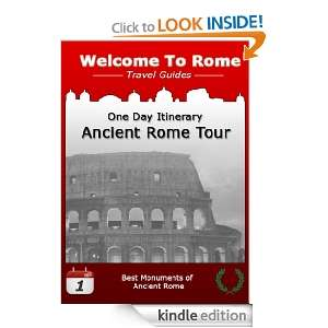 Rome One Day Itinerary Ancient Rome Tour (Welcome to Rome Travel