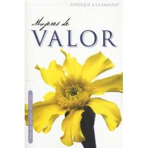 Mujeres De Valor (Enfoque a la Familia Para Mujeres) (Spanish