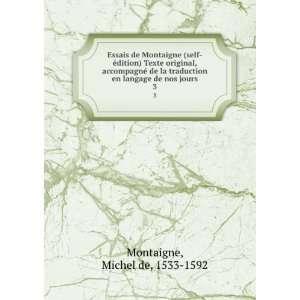 en langage de nos jours. 3: Michel de, 1533 1592 Montaigne: Books