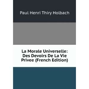 De La Vie Privee (French Edition): Paul Henri Thiry Holbach: Books