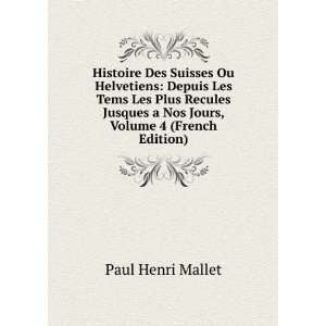 Nos Jours, Volume 4 (French Edition): Paul Henri Mallet: Books