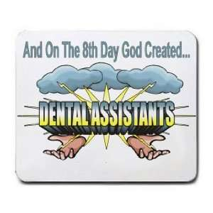 And On The 8th Day God Created DENTAL ASSISTANTS Mousepad