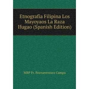 La Raza Ifugao (Spanish Edition) MRP Fr. Bnenaventura Campa Books