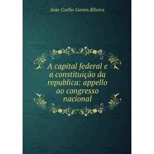: appello ao congresso nacional: João Coelho Gomes Ribeiro: Books