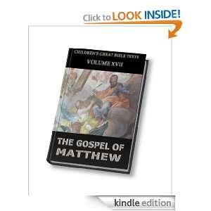 The Gospel Of Matthew (Childrens Great Bible Texts): James Hastings