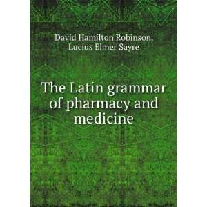 and medicine: Lucius Elmer Sayre David Hamilton Robinson: Books