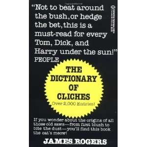Dictionary of Cliches [Mass Market Paperback] James
