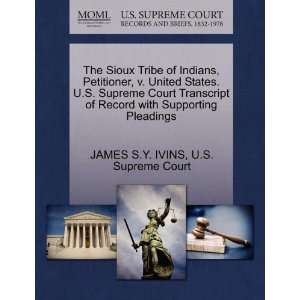 The Sioux Tribe of Indians, Petitioner, v. United States