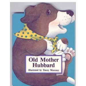 Old Mother Hubbard (9780887057793) Tracey Moroney Books