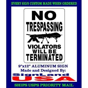 NO TRESPASSING SIGN PREDATOR DRONES: Everything Else