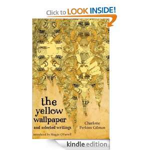 The Yellow Wallpaper and Selected Writings: Charlotte Perkins Gilman