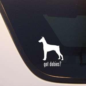 GOT DOBIES? DOBERMAN PINSCHER DOG DECAL   DOGS STICKER