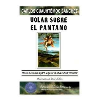 pantano (9789687277134) Carlos C. Sanchez, Carlos Cuauhtemoc Sanchez