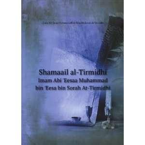 Eesa bin Sorah At Tirmidhi: Imam Abi Eesaa Muhammad bin Eesa bin